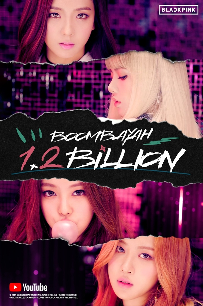 """This image, provided by YG Entertainment on June 8, 2021, marks 1.2 billion YouTube views for K-pop act BLACKPINK's music video """"Boombayah."""" (PHOTO NOT FOR SALE) (Yonhap)"""
